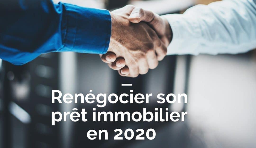Renégocier son prêt en 2020